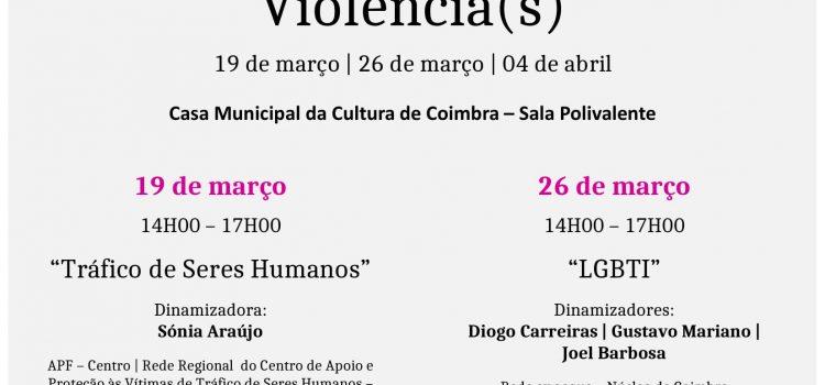 Ciclo de Workshops – Violência(s) – 19 e 26 de março